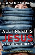 All I Need is Jesus & a Good Pair of Jeans eBook