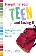 Parenting Your Teen and Loving It eBook