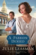 A Passion Denied (#03 in The Daughters Of Boston Series) eBook