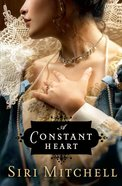 A Constant Heart (#01 in Against All Expectations Collection) eBook