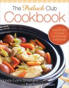 The Potluck Club Cookbook eBook
