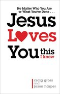 Jesus Loves You This I Know eBook