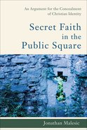 Secret Faith in the Public Square eBook