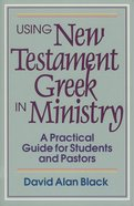Using New Testament Greek in Ministry eBook