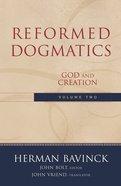 Volume 2 (#2 in Reformed Dogmatics Series)