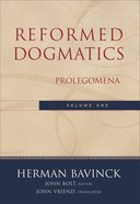 Volume 1 (#1 in Reformed Dogmatics Series) eBook