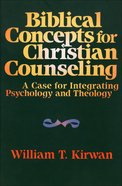 Biblical Concepts For Christian Counselling eBook