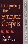 Interpreting the Synoptic Gospels (Guides To New Testament Exegesis Series) eBook