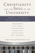 Christianity and the Soul of the University eBook