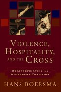 Violence, Hospitality, and the Cross eBook