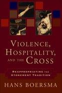Violence, Hospitality, and the Cross eBook