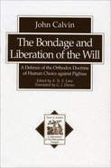 The Bondage and Liberation of the Will (Texts & Studies In Reformation & Post-reformation Thought Series) eBook