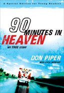 90 Minutes in Heaven - My True Story (Young Readers Edition Series) eBook