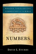 Numbers (Brazos Theological Commentary On The Bible Series)
