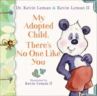 My Adopted Child, There's No One Like You eBook