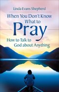 When You Don't Know What to Pray eBook
