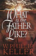 What is the Father Like? eBook
