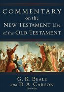 Commentary on the New Testament Use of the Old Testament eBook