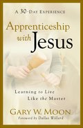 Apprenticeship With Jesus (A 30 Day Experience) eBook