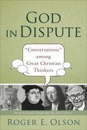 "God in Dispute: ""Conversations"" Among Great Christian Thinkers eBook"