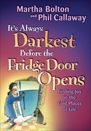 It's Always Darkest Before the Fridge Door Opens eBook