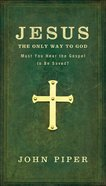 Jesus, the Only Way to God eBook