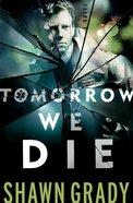 Tomorrow We Die eBook