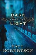 Dark in the City of Light eBook