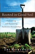 Rooted in Good Soil eBook