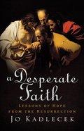 A Desperate Faith eBook