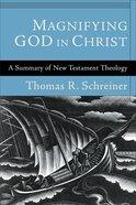 Magnifying God in Christ eBook