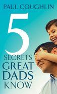 5 Secrets Great Dads Know eBook