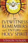 An Eyewitness Remembers the Century of the Holy Spirit eBook