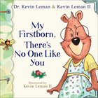My Firstborn, There's No One Like You eBook