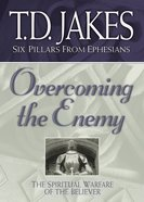 Overcoming the Enemy (#06 in Six Pillars From Ephesians Series) eBook
