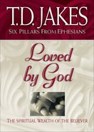 Loved By God (#01 in Six Pillars From Ephesians Series) eBook