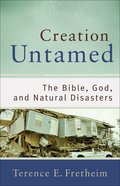 Creation Untamed: The Bible, God, and Natural Disasters eBook