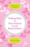 Finding Hope For Your Journey Through Breast Cancer eBook