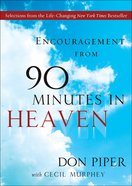 Encouragement From 90 Minutes in Heaven eBook