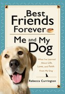 Best Friends Forever: Me and My Dog eBook