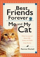 Best Friends Forever: Me and My Cat eBook