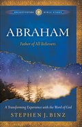 Abraham (Ancient Future Bible Study Series) eBook