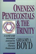 Oneness Pentecostals and the Trinity eBook