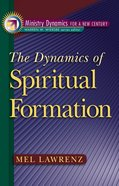 The Dynamics of Spiritual Formation eBook
