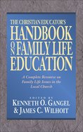 The Christian Educator's Handbook on Family Life Education eBook