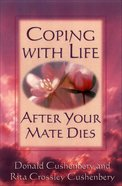 Coping With Life After Your Mate Dies (2nd Edition) eBook
