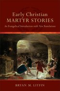 Early Christian Martyr Stories eBook