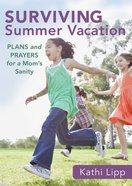 Surviving Summer Vacation (Ebook Shorts) eBook