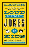 Laugh-Out-Loud Animal Jokes For Kids eBook