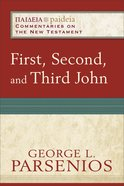 First, Second, and Third John (Paideia Commentaries On The New Testament Series) eBook